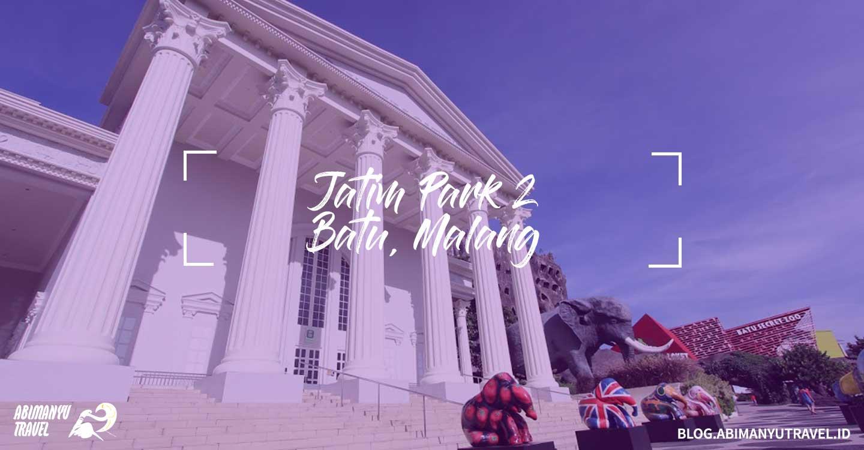Tempat Wisata Malang Jatim Park 2