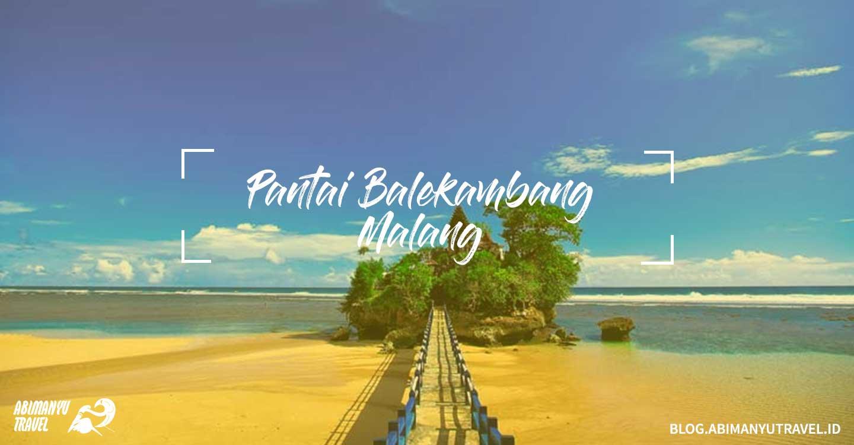 Tempat Wisata Malang Pantai Balekambang